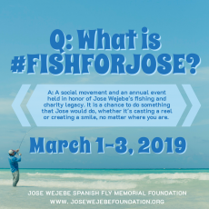 Fish for Jose Weekend - March 1-3, 2019